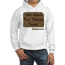 Will Work For Tossed Salad Hoodie