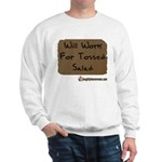 Will Work For Tossed Salad Sweatshirt