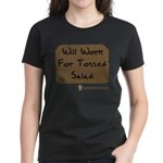 Will Work For Tossed Salad Women's Dark T-Shirt