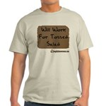 Will Work For Tossed Salad Light T-Shirt