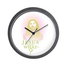 Jesus said what? Wall Clock