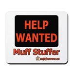 Help Wanted: Muff Stuffer Mousepad