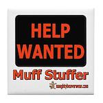 Help Wanted: Muff Stuffer Tile Coaster