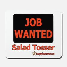 Job Wanted: Salad Tosser Mousepad