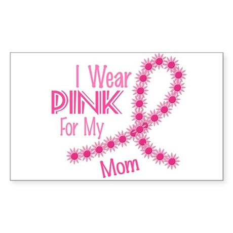 I Wear Pink For My Mom 26 Rectangle Sticker