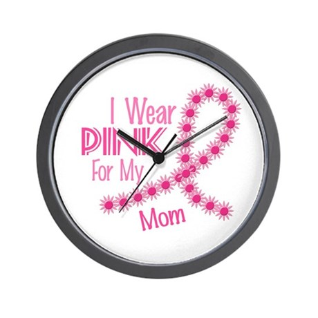 I Wear Pink For My Mom 26 Wall Clock