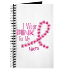 I Wear Pink For My Mom 26 Journal