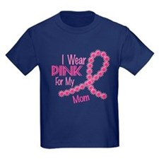 I Wear Pink For My Mom 26 T