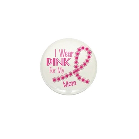 I Wear Pink For My Mom 26 Mini Button (10 pack)