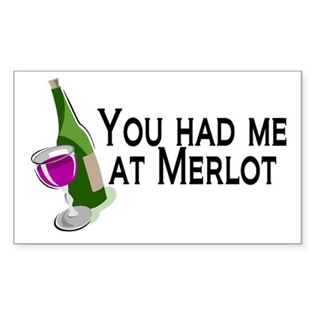 You Had Me At Merlot Rectangle Sticker