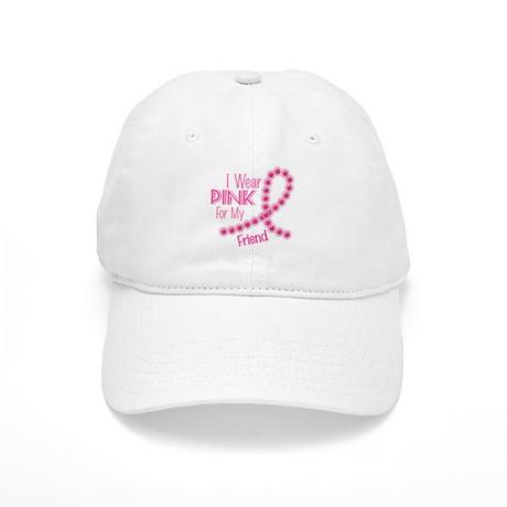 I Wear Pink For My Friend 26 Cap