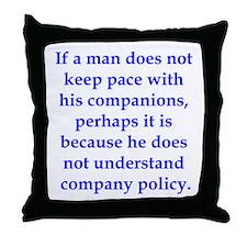 If Thoreau worked in manageme Throw Pillow