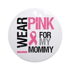 I Wear Pink (Mommy) Ornament (Round)