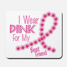 I Wear Pink For My Best Friend 26 Mousepad