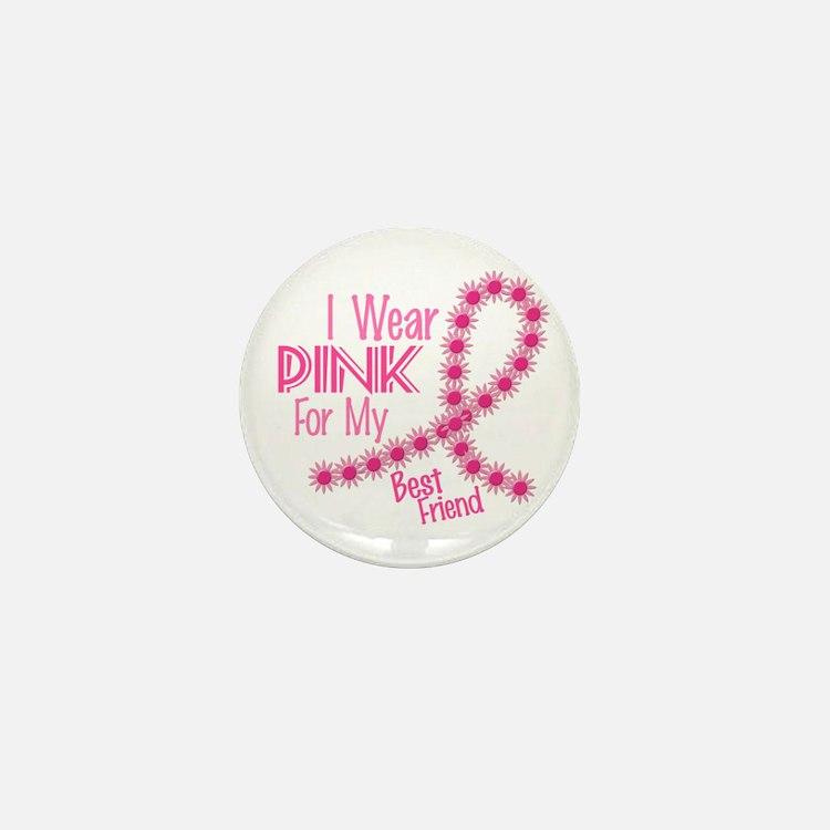 I Wear Pink For My Best Friend 26 Mini Button