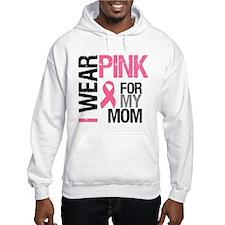 I Wear Pink (Mom) Hoodie