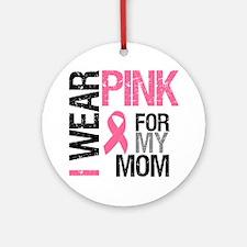 I Wear Pink (Mom) Ornament (Round)