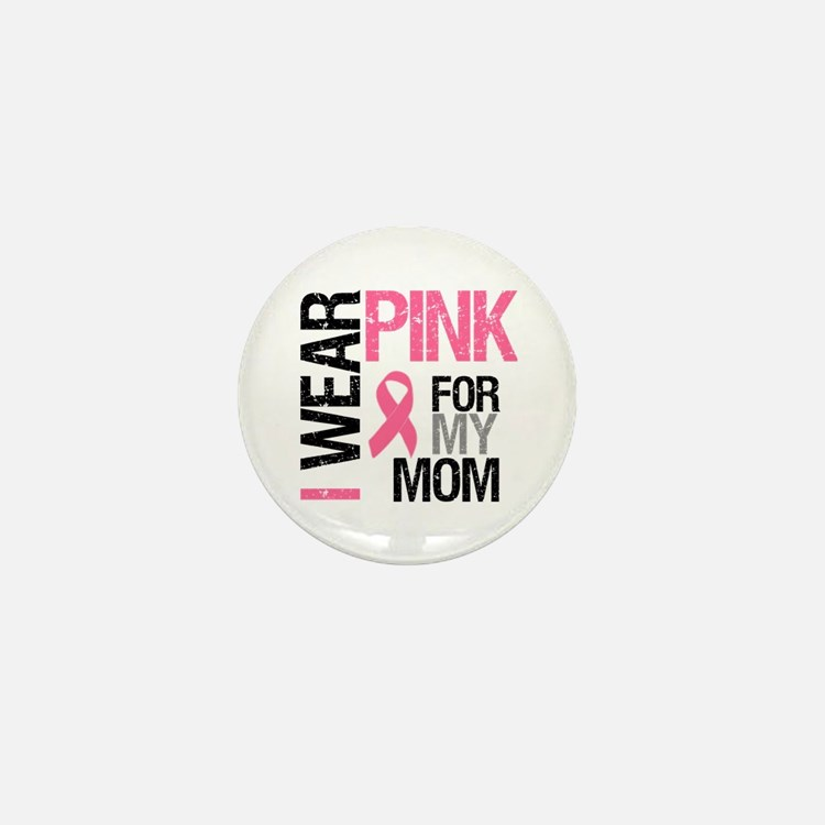 I Wear Pink (Mom) Mini Button