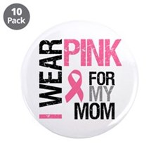 """I Wear Pink (Mom) 3.5"""" Button (10 pack)"""