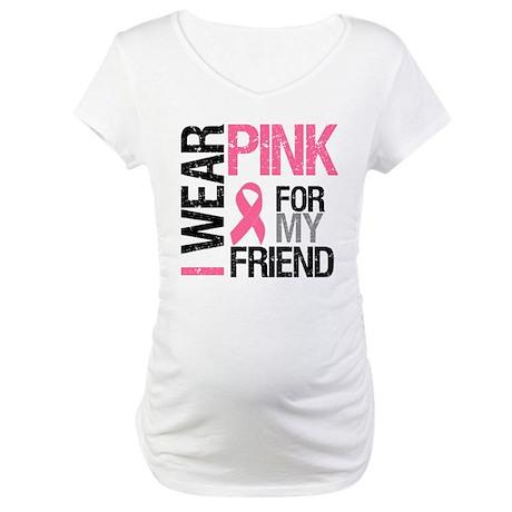 I Wear Pink (Friend) Maternity T-Shirt