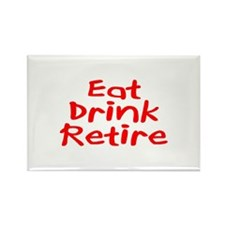 Eat, Drink, Retire Rectangle Magnet