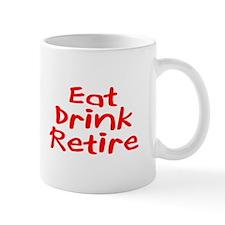 Eat, Drink, Retire Mug