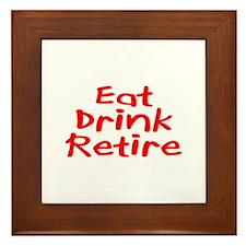 Eat, Drink, Retire Framed Tile