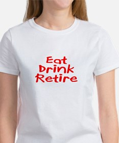 Eat, Drink, Retire Tee