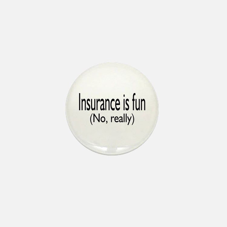 Insurance Is Fun (No, Really) Mini Button (10 pack