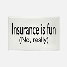 Insurance Is Fun (No, Really) Rectangle Magnet