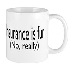 Insurance Is Fun (No, Really) Mug