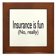 Insurance Is Fun (No, Really) Framed Tile