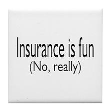 Insurance Is Fun (No, Really) Tile Coaster