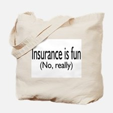 Insurance Is Fun (No, Really) Tote Bag