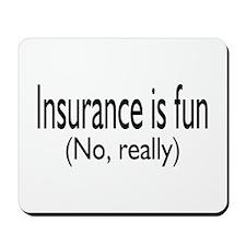 Insurance Is Fun (No, Really) Mousepad