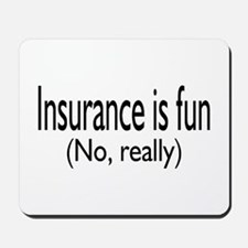 Insurance Is Fun (No, Really) Mousepad