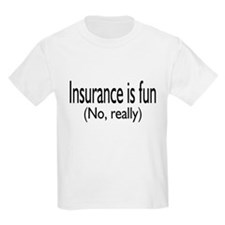 Insurance Is Fun (No, Really) T-Shirt