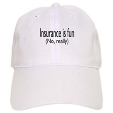 Insurance Is Fun (No, Really) Baseball Cap
