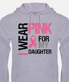 I Wear Pink Daughter Hoodie