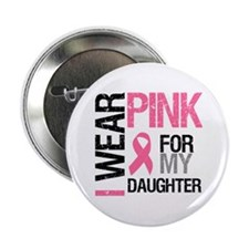 "I Wear Pink Daughter 2.25"" Button"