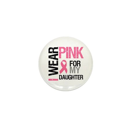 I Wear Pink Daughter Mini Button