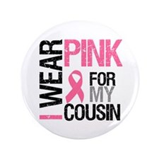 """I Wear Pink (Cousin) 3.5"""" Button"""