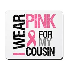 I Wear Pink (Cousin) Mousepad