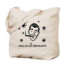 I ROLL ALL MY OWN BLUNTS Tote Bag