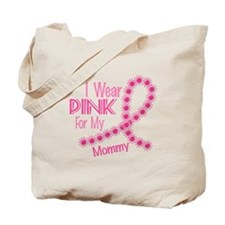 I Wear Pink For My Mommy 26 Tote Bag