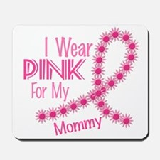 I Wear Pink For My Mommy 26 Mousepad