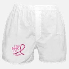 I Wear Pink For My Mommy 26 Boxer Shorts