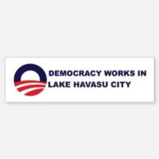 Democracy Works in LAKE HAVAS Bumper Bumper Bumper Sticker