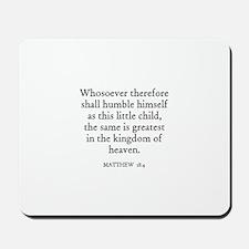 MATTHEW  18:4 Mousepad