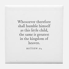 MATTHEW  18:4 Tile Coaster